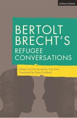 Bertolt Brecht's Refugee Conversations Bertolt Brecht 9781350044999