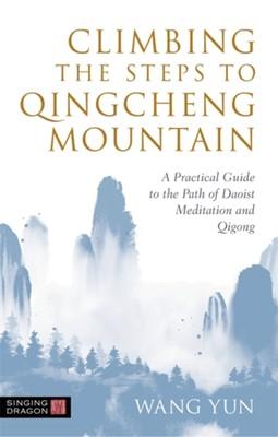 Climbing the Steps to Qingcheng Mountain Wang Yun 9781787750760