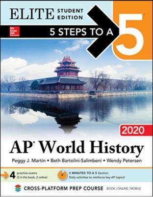 5 Steps to a 5: AP World History 2020 Elite Student Edition Peggy Martin, Beth Bartolini-Salimbeni, Wendy Petersen 9781260454659