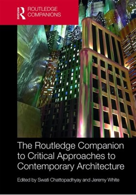 The Routledge Companion to Critical Approaches to Contemporary Architecture  9781138917569