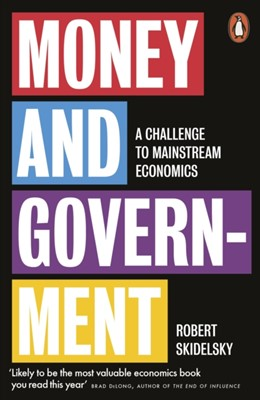 Money and Government Robert Skidelsky 9780141988610
