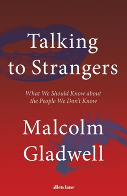 Talking to Strangers Malcolm Gladwell 9780241351567