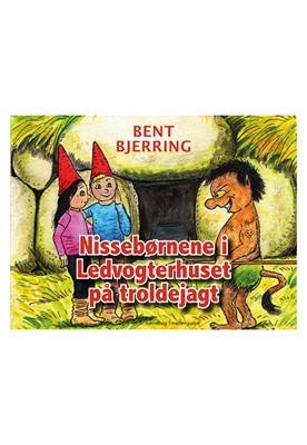 Nissebørnene i Ledvogterhuset på troldejagt Bent Bjerring 9788772185422
