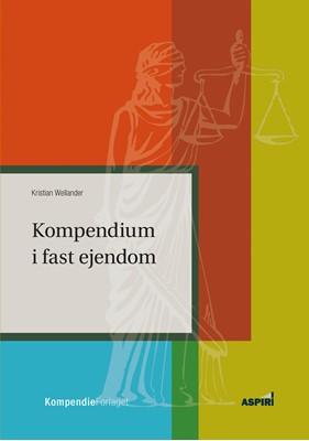 Kompendium i fast ejendom Kristian Wellander 9788771730791