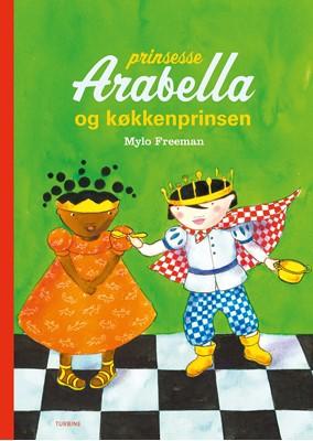 Prinsesse Arabella og køkkenprinsen Mylo Freeman 9788740657999