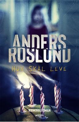 Hun skal leve Anders Roslund 9788770072281