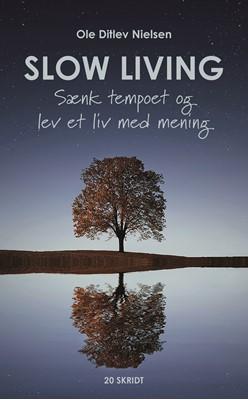 Slow living  Ole Ditlev Nielsen 9788740494297