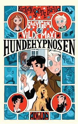 Sally, Glenn og vilde Maxi 1: Hundehypnosen Kirsten Sonne Harild 9788741505725