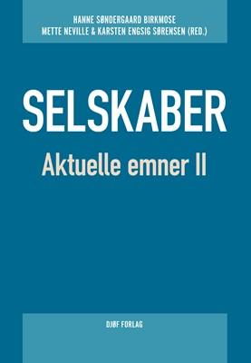 Selskaber – Aktuelle emner II Hanne Søndergaard Birkmose, Karsten Engsig Sørensen (Red.), Mette Neville 9788757443455