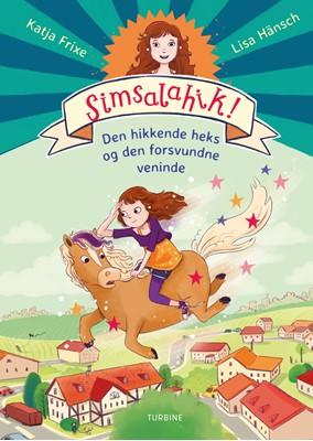 Simsalahik 2: Den hikkende heks og den forsvundne veninde Katja Frixe 9788740655346