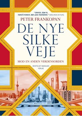 De nye Silkeveje Peter Frankopan 9788774674108