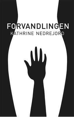 Forvandlingen Kathrine Nedrejord 9788793046955