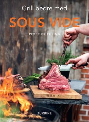 Grill bedre med Sous vide Peter Friehling 9788740655889