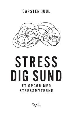 Stress dig sund Carsten Juul 9788771715798