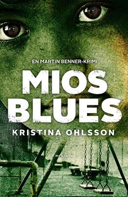 Mios blues Kristina Ohlsson 9788771465501