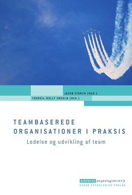 Teambaserede organisationer i praksis Kasper Lorenzen, Andreas Juhl, Asbjørn Molly, Thøger Riis Michelsen, Thorkil Molly Søholm, Kristian Aagaard Dahl, Anne Thybring, Jacob Storch 9788771588064