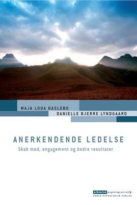 Anerkendende ledelse Maja Loua Haslebo, Danielle Bjerre Lyndgaard 9788771588071