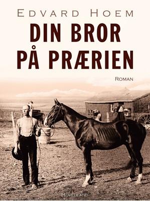 Din bror på prærien Edvard Hoem 9788726316476