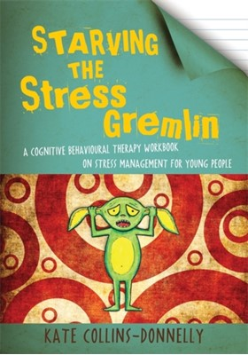 Starving the Stress Gremlin Kate Collins-Donnelly 9781849053402