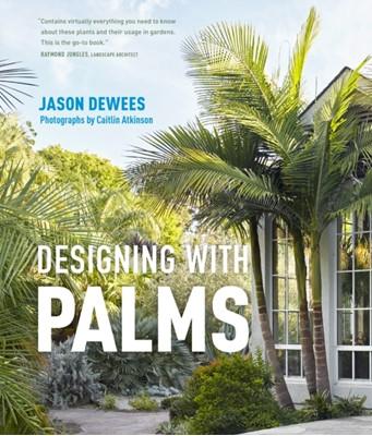 Designing with Palms Jason Dewees 9781604695434