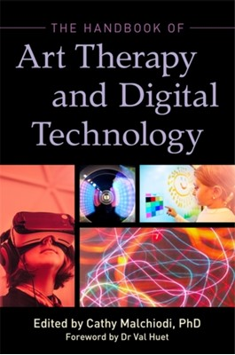 The Handbook of Art Therapy and Digital Technology  9781785927928