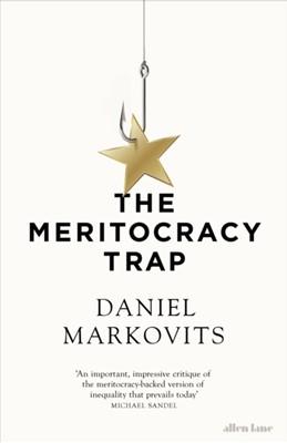 The Meritocracy Trap Daniel Markovits 9780241289914