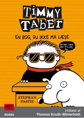 Timmy Taber 5: En bog, du ikke må læse Stephan Pastis 9788741509358