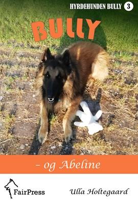 Bully & Abeline Ulla Holtegaard 9788799652372