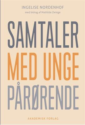 Samtaler med unge pårørende Ingelise Nordenhof, Mathilde Zwinge 9788750050834