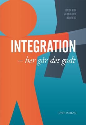 Integration - her går det godt Hjarn Von Zernichow Borberg 9788757442748