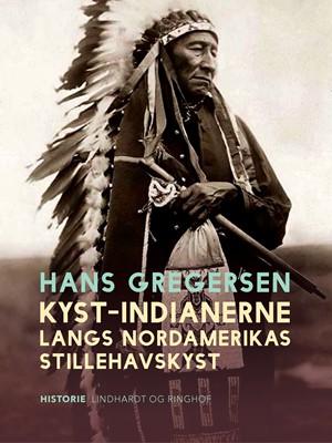 Kyst-indianerne langs Nordamerikas Stillehavskyst Hans Gregersen 9788711978542