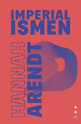 Totalitarismens oprindelse II – Imperialismen  Hannah Arendt 9788772044620
