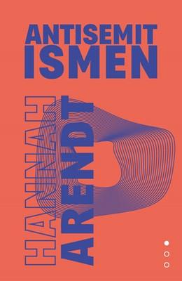 Totalitarismens oprindelse I – Antisemitismen Hannah Arendt 9788772044613