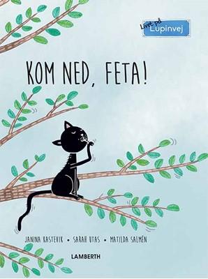 Kom ned, Feta! Sarah Utas, Janina Kastevik 9788772249704