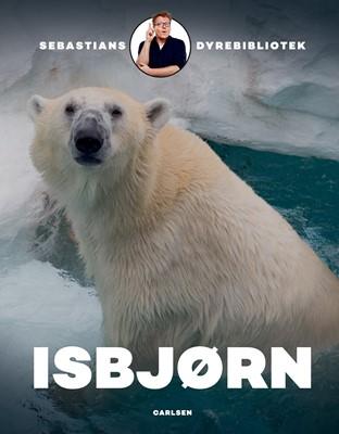 Sebastians dyrebibliotek: Isbjørn Sebastian Klein 9788711981054