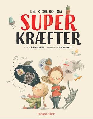 Den store bog om superkræfter Susanna Isern 9788793752160