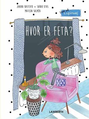Hvor er Feta? Janina Kastevik, Sarah Utas 9788772249674