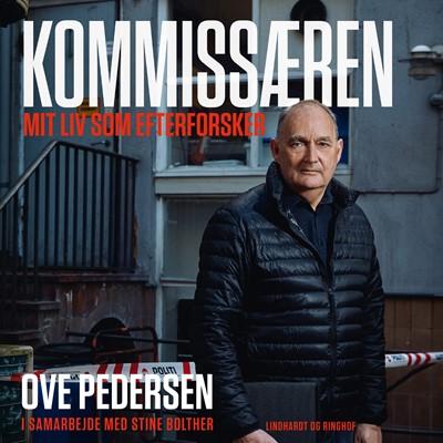 Kommissæren - Mit liv som efterforsker Ove Pedersen, Stine Bolther 9788726315721