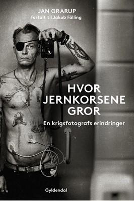 Hvor jernkorsene gror Jan Grarup, Jakob Fälling 9788702159936