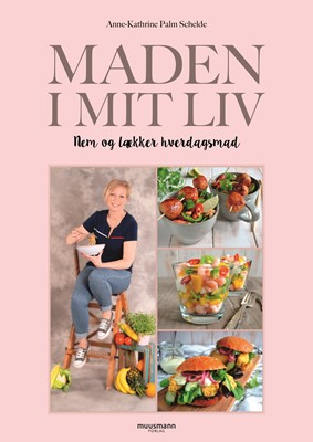 Maden i mit liv Anne-Kathrine Schelde 9788793867635