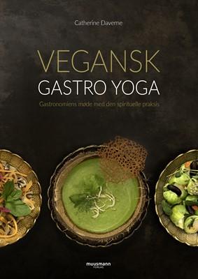 Vegansk Gastro Yoga Catherine Daverne 9788793867642
