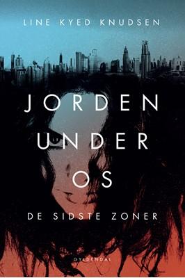 Jorden under os 1 - De sidste zoner Line Kyed Knudsen 9788702277470