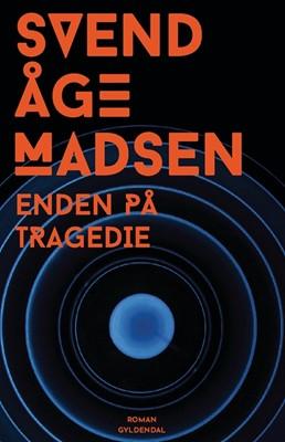 Enden på tragedie Svend Åge Madsen 9788702281330