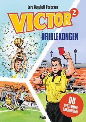 Victor. Driblekongen Lars  Bøgeholt Pedersen 9788793222595