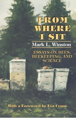 From Where I Sit Mark L. Winston 9780801484780