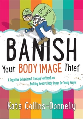 Banish Your Body Image Thief Kate Collins-Donnelly 9781849054638