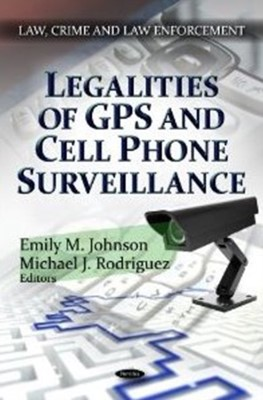Legalities of GPS & Cell Phone Surveillance  9781622570263