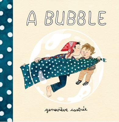 A Bubble Genevieve Castree 9781770463219