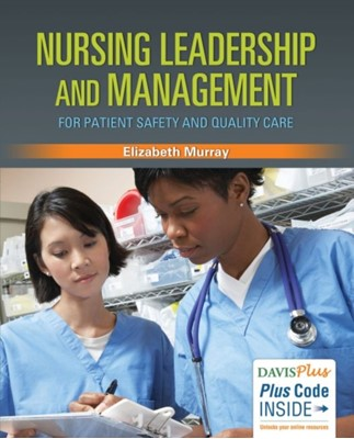 Nursing Leadership and Management for Patient Safety and Quality Care Elizabeth Murray 9780803630215