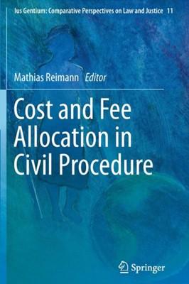 Cost and Fee Allocation in Civil Procedure  9789400763456